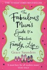 The Fabulous Mum's Guide To A Fabulous Family Life