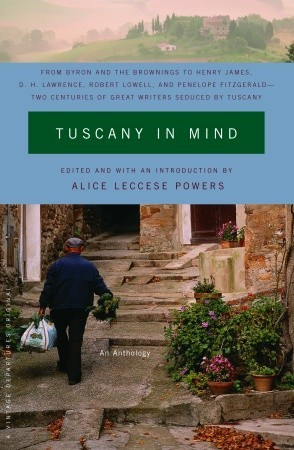 Tuscany in Mind by Alice Leccese Powers