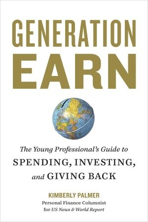 Generation Earn: The Young Professional's Guide to Spending, Investing, and Giving Back