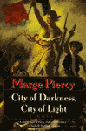 City of Darkness, City of Light by Marge Piercy