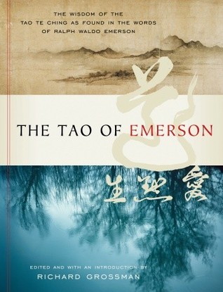 The Tao of Emerson by Ralph Waldo Emerson