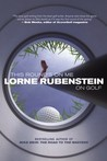 This Round's On Me: Lorne Rubenstein on Golf