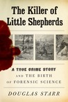 The Killer of Little Shepherds by Douglas Starr