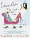 Cinematherapy: The Girl's Guide to Movies for Every Mood