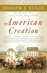 American Creation: Triumphs and Tragedies in the Founding of the Republic