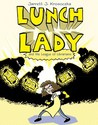 Lunch Lady and the League of Librarians (Lunch Lady, #2)