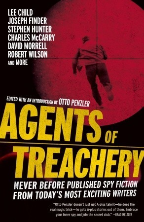 Agents of Treachery: Never Before Published Spy Fiction from Today's Most Exciting Writers