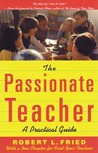 The Passionate Teacher: A Practical Guide