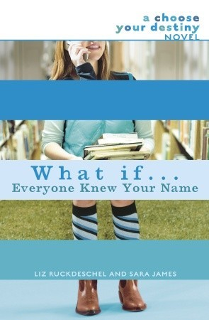 What If . . . Everyone Knew Your Name by Liz Ruckdeschel