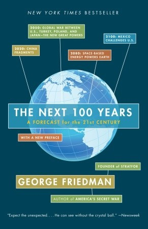 The Next 100 Years by George Friedman