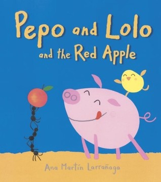 Pepo and Lolo and the Red Apple by Ana Martín Larrañaga