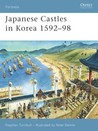Japanese Castles in Korea 1592–98