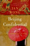 Beijing Confidential: A Tale of Comrades Lost and Found in the New Forbidden City