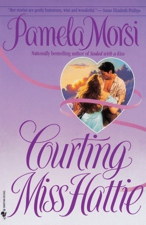Courting Miss Hattie by Pamela Morsi