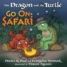 The Dragon and the Turtle Go on Safari (The Dragon and the Turtle, #2)