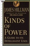 Kinds of Power: A Guide to Its Intelligent Uses