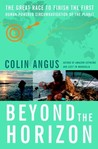 Beyond the Horizon: The Great Race to Finish the First Human-Powered Circumnavigation of the Planet