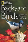 National Geographic Backyard Guide to the Birds of North America by Jonathan Alderfer