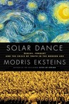 Solar Dance: Genius, Forgery and the Crisis of Truth in the Modern Age