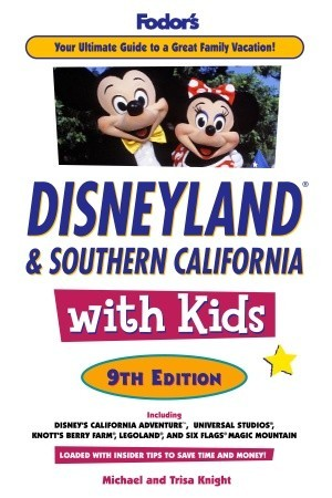 Fodor's Disneyland and Southern California with Kids
