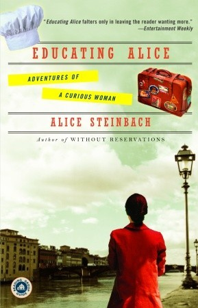 Educating Alice by Alice Steinbach