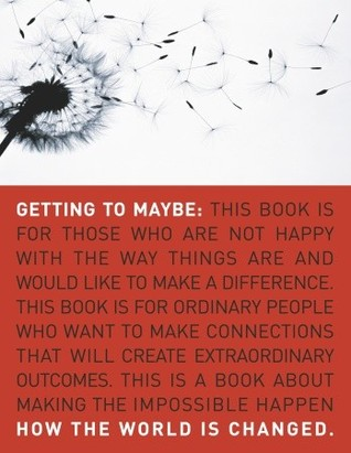 Getting to Maybe by Frances R. Westley
