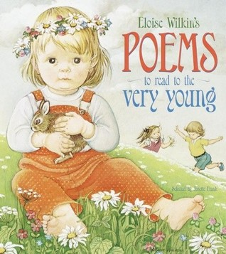 Eloise Wilkin's Poems to Read to the Very Young by Eloise Wilkin