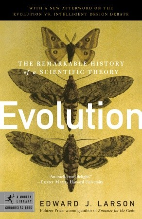 Evolution: The Remarkable History of a Scientific Theory (Modern Library Chronicles #17)
