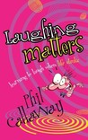 Laughing Matters: Learning to Laugh When Life Stinks