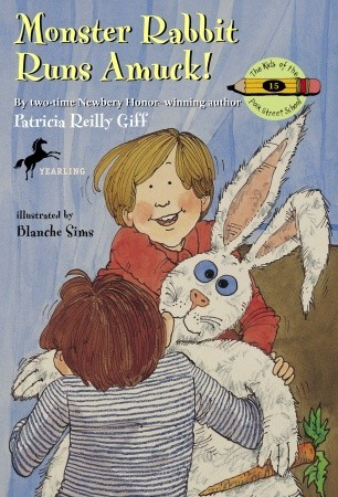 Monster Rabbit Runs Amuck by Patricia Reilly Giff