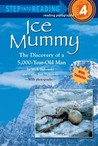 Ice Mummy: The Discovery of a 5,000 Year-Old Man