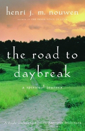 The Road to Daybreak by Henri J.M. Nouwen