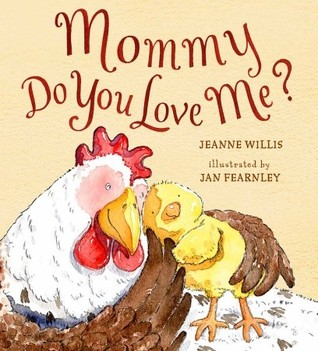 Mommy, Do You Love Me? by Jeanne Willis