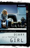 Road Trip (Diary of a Teenage Girl: Chloe, #3)