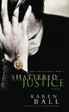 Shattered Justice (Family Honor Series #1)