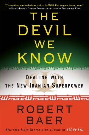 The Devil We Know by Robert B. Baer