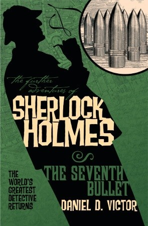 The Further Adventures of Sherlock Holmes: The Seventh Bullet (The Further Adventures of Sherlock Holmes (Titan Books))