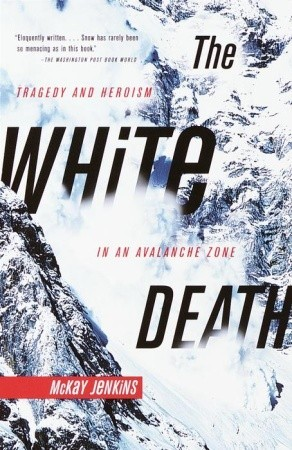 The White Death by Mckay Jenkins