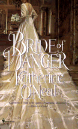 Bride of Danger by Katherine O'Neal