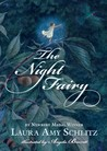 The Night Fairy by Laura Amy Schlitz