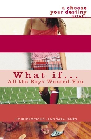 What If . . . All the Boys Wanted You (What If... by Liz Ruckdeschel