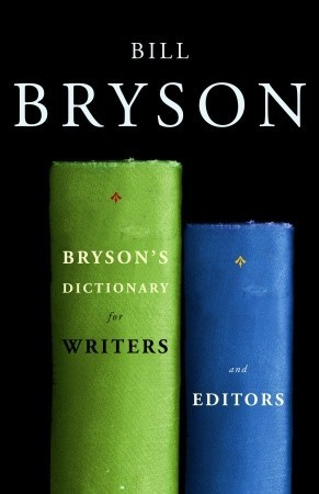 Bryson's Dictionary for Writers and Editors by Bill Bryson