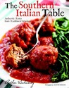 The Southern Italian Table: Authentic Tastes from Traditional Kitchens