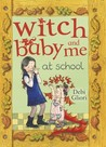 Witch Baby and Me At School by Debi Gliori