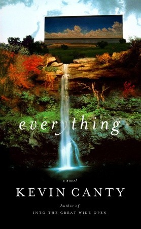 Everything by Kevin Canty
