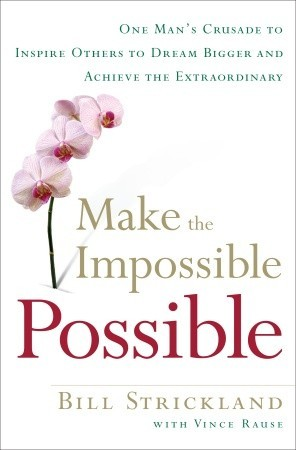 Making the Impossible Possible by Bill  Strickland