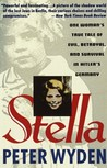 Stella: One Woman's True Tale of Evil, Betrayal and Survival in Hitler's Germany