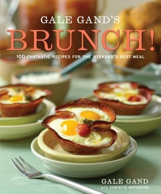 Gale Gand's Brunch!: 100 Fantastic Recipes for the Weekend's Best Meal