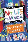 My Life by Maryrose Wood