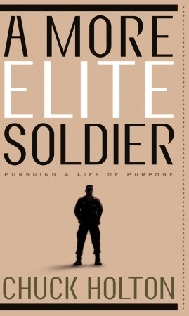 A More Elite Soldier by Chuck Holton